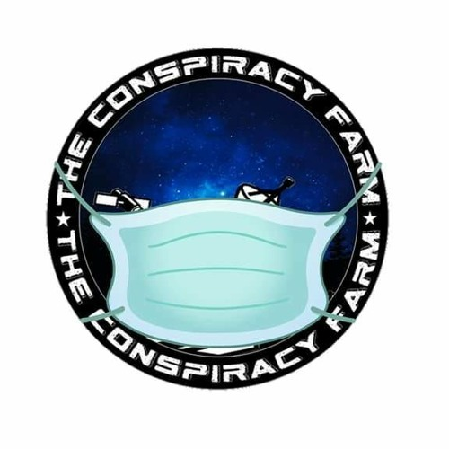 The Conspiracy Farm Ep. 119 What Theeeeeee Fook!!!