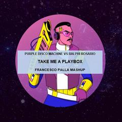 Purple Disco Machine vs Ralphi Rosario - Take Me a Playbox (Francesco Palla Mashup)