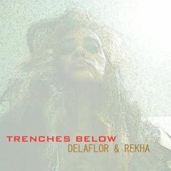 Trenches Below | Music by DELAFLOR | Music & Lyrics by REKHA IYERN FE | ALT ROCK 11/11th/20