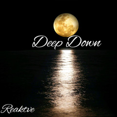 Reaktve- Deep Down Prod. Aura