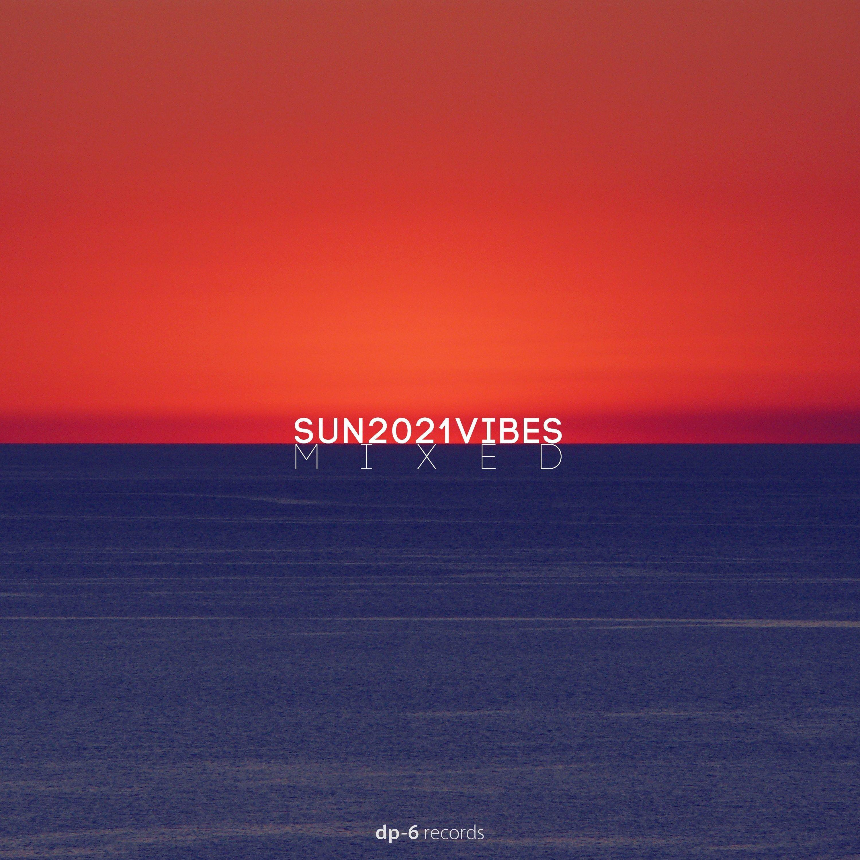 DP-6 Records - SUN2021VIBES, pt.1 mixed