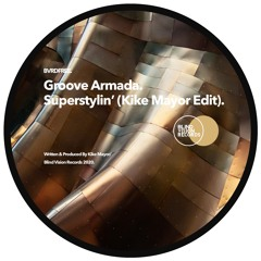 (FREE DOWNLOAD) Groove Armada - Superstylin' (Kike Mayor Edit)