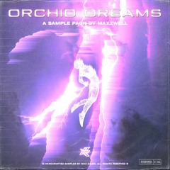 (FREE) ORCHID DREAMS SAMPLE PACK by maxzwell (Frank Dukes, Dez Wright, Coop The Truth, Eli Brown)
