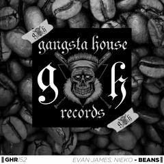Evan James, Nieko - Beans (Original Mix) [GANGSTA HOUSE RECORDS]