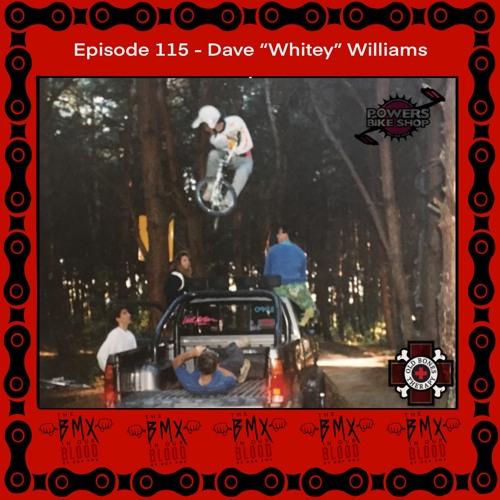 """Episode 115 - Dave """"Whitey"""" Williams"""