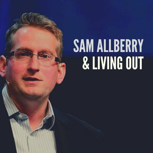 Sam Allberry & Living Out