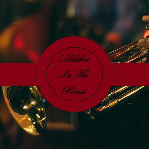 Hidden In The Brass - Remastered