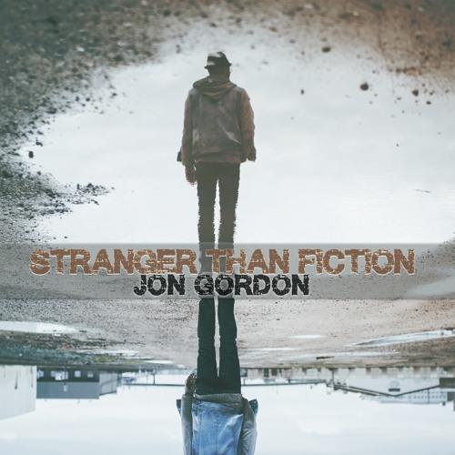 Jon Gordon -Stranger Than Fiction