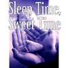 Sleep Time, Sweet Time – Bedtime, Cradle Song, Soft Nature Music for Your Baby to Relax, Fall Asleep and Sleep Through the Night, Baby Lullabies