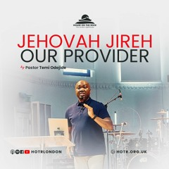 Jehovah Jireh Our Provider - Pastor Temi Odejide - Sunday 30 May 2021