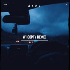 Rioz - WHOOPTY - Remix (Original Mix)