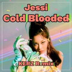 Jessi - Cold Blooded (KERZ Remix)