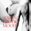 Sensual Erotic Moods – 30 Love Songs, Piano Bar Music, Erotic Massage, Romantic Sounds for Lovers, Sexy Lounge Music