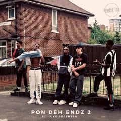PON DEH ENDZ 2. (ft. Luke Sorensen)