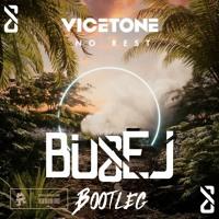 Vicetone - No Rest (BU&EJ Bootleg)
