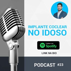 Implante Coclear no Idoso l Falando de Ouvido #23