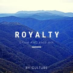 Royalty [Drum and Bass Mix] IG: cultureakl