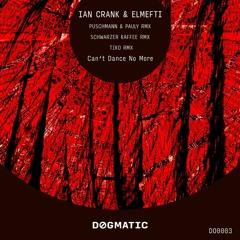 Ian Crank & ElMefti - Can't Dance No More (Schwarzer Kaffee Remix)