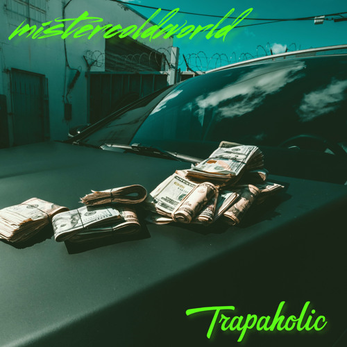 Trapaholic - Hip Hop/Rap/Trap Instrumental - mistercoldworld - Free Download