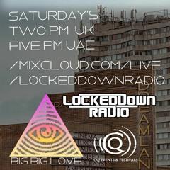 Ep 51 - Big Big Love X Locked Down Radio - 10th July