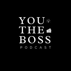 Letting Go   Episode 11 You The Boss Podcast