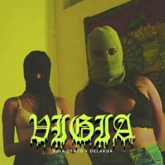 Suja dFato + Delarua - VIGIA