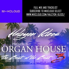 Organ House 'The Best Of The Best Mix Part 3'(Preview Only)MIXCLOUD EXCLUSIVE
