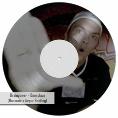 Brainpower - Dansplaat (BOSMAIN X Arque Remix) FREE DL