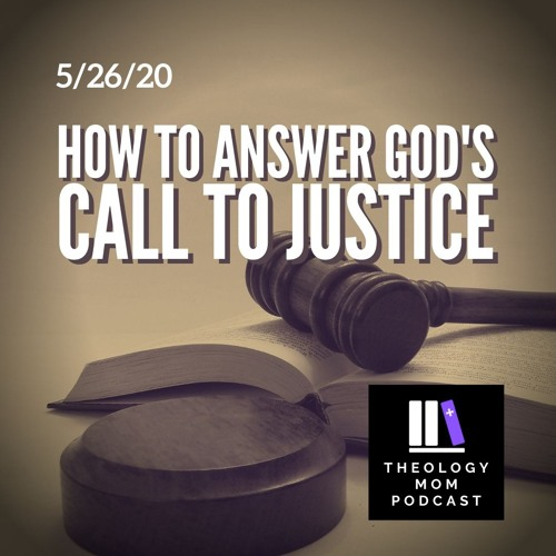 How to Answer God's Call to Justice