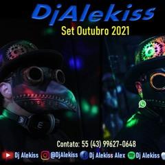 Dj Alekiss - Set Outubro 2021