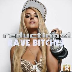 Reductionz! - Rave Bitches (Dancecore N3rd Remix Edit)