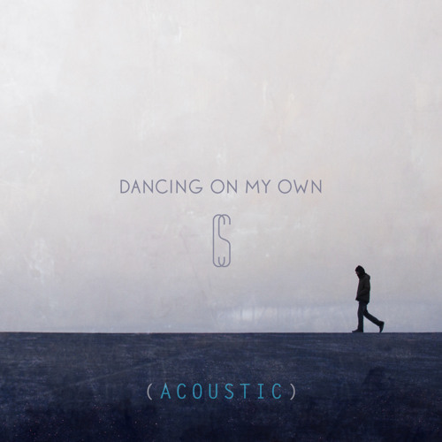 Dancing On My Own (Acoustic)