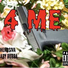 """""""4 ME"""" ft Baby Bubba (prod. by YUNGSMOOVE253 & BLESS'EM'K3YSS)"""