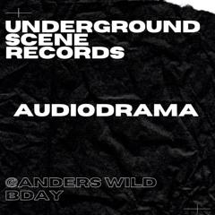 AUDIODRAMA @ U.S.R pres. Anders Wild B-Day