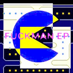 Fuckman EP [Full]