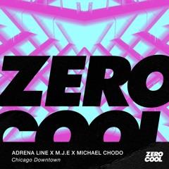 Adrena Line x M.J.E & Michael Chodo - Chicago Downtown (Radio Edit)