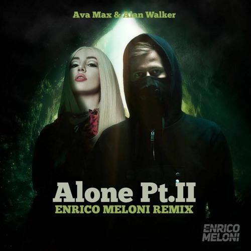 Ava Max Alan Walker Alone Pt 2 Enrico Meloni Remix By Enrico Meloni Promo