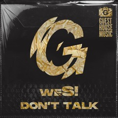 Don't Talk(feat. Duende)on GUESTHOUSE MUSIC-GMD638
