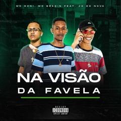 MC RONI & MC BRENIN == NA VISÃO DA FAVELA == DJ JC DO NOVA