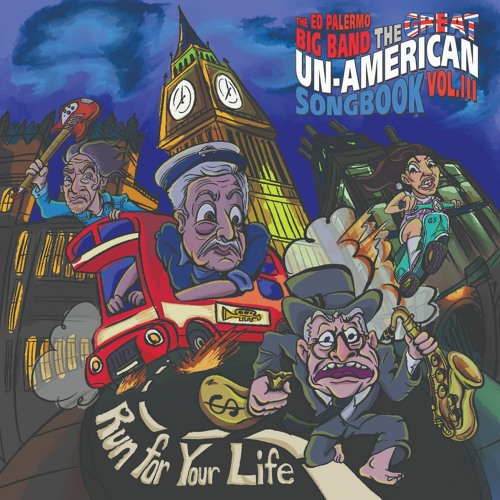 """The Ed Palermo Big Band, """"Fixing A Hole"""" from 'Great Un-American Songbook, v. 3:  Run for Your Life'"""