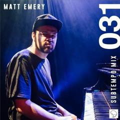 Subtempo Mix 031 - Matt Emery