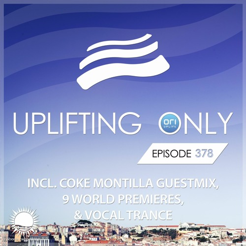 Uplifting Only 378 (May 7, 2020)(incl. Coke Montilla Guestmix) [incl. Vocal Trance]