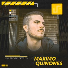 User Friendly Presents: Maximo Quinones