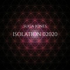 Suga Jones: isolation 02020 (Soulful DnB Mixxxx)