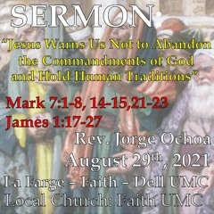 """Sermon: """"Jesus Warns Us Not to Abandon the Commandments of God and Hold to Human Traditions."""""""