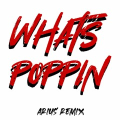 Jack Harlow - Whats Poppin(Arius Remix)