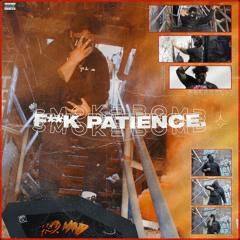 FUCK PATIENCE. [Prod. Mxnty] | [MUSIC VIDEO IN DESC.]