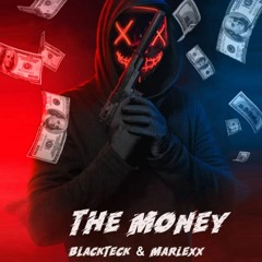 BlackTeck & Marlexx - THE MONEY