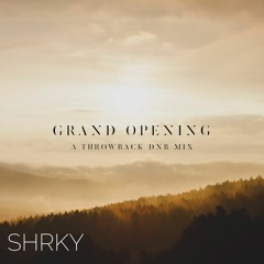 Grand Opening - A Throwback DNB Mix