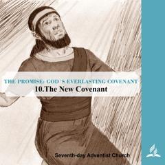 10.THE NEW COVENANT - THE PROMISE-GOD´S EVERLASTING COVENANT | Pastor Kurt Piesslinger, M.A.